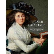 French Paintings in the Metropolitan Museum of Art from the Early Eighteenth Century Through the Revolution, Hardcover/Katharine Baetjer