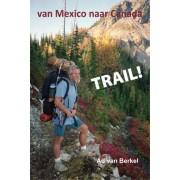 Reisverhaal Trail !, de Pacific Crest trail van Mexico naar Canada | Ad van Berkel