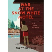 War at the Snow White Motel and Other Stories, Hardcover/Tim Wynne-Jones