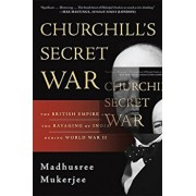 Churchill's Secret War: The British Empire and the Ravaging of India During World War II, Paperback/Madhusree Mukerjee