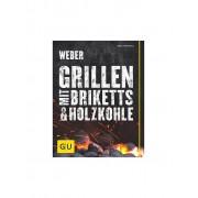 Weber GRILL Kochbuch - Webers Grillen mit Briketts und Holzkohle (GU Verlag)