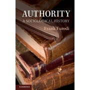 Authority: A Sociological History, Paperback/Frank Furedi