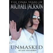 Unmasked:The Final Years of Michael Jackson.