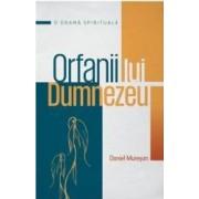 Orfanii lui Dumnezeu - Daniel Muresan