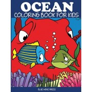 Ocean Coloring Book for Kids: Fantastic Ocean Animals Coloring for Boys and Girls, Paperback/Blue Wave Press