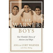 The Warner Boys: Our Family's Story of Autism and Hope, Hardcover/Curt Warner