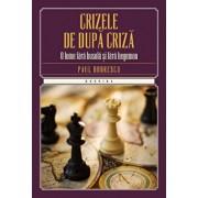 Crizele de dupa criza/Paul Dobrescu