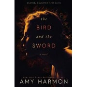 The Bird and the Sword, Paperback/Amy Harmon