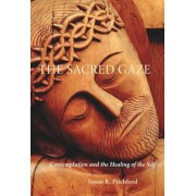 Thesacred Gaze: Contemplation and the Healing of the Self, Paperback