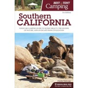 Best Tent Camping: Southern California: Your Car-Camping Guide to Scenic Beauty, the Sounds of Nature, and an Escape from Civilization, Paperback