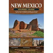 New Mexico Journey Guide: A Driving & Hiking Guide to Ruins, Rock Art, Fossils & Formations, Paperback/Jon Kramer