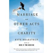 Marriage and Other Acts of Charity, Paperback/Kate Braestrup