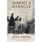 Almost a Miracle: The American Victory in the War of Independence, Paperback