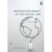 Museum Diplomacy in the Digital Age par Grincheva & Natalia University of Melbourne & Australia
