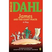 James and the Giant Peach: A Play, Paperback/Roald Dahl
