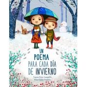 Un Poema Para Cada Da de Invierno / A Poem for Every Winter Day, Hardcover/Vanesa Perez -. Sauquillo