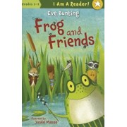 Frog and Friends, Paperback/Eve Bunting
