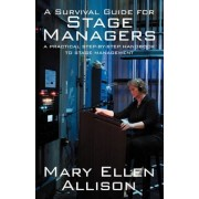 A Survival Guide for Stage Managers: A Practical Step-By-Step Handbook to Stage Management, Paperback