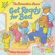 The Berenstain Bears Get Ready for Bed, Paperback/Mike Berenstain