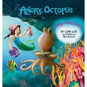 Angry Octopus: An Anger Management Story Introducing Active Progressive Muscular Relaxation and Deep Breathing., Hardcover/Lori Lite
