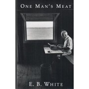 One Man's Meat, Paperback/E. B. White