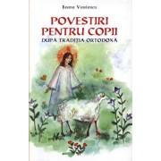 Povestiri pentru copii dupa traditia ortodoxa/Ileana Vasilescu