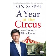 A Year at the Circus: Inside Trump's White House, Paperback/Jon Sopel