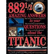 882 1/2 Amazing Answers to Your Questions about the Titanic, Hardcover/Hugh Brewster