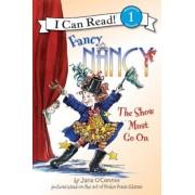 Fancy Nancy: The Show Must Go on, Paperback
