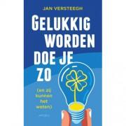 Gelukkig worden doe je zo - Jan Versteegh