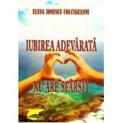 Iubirea adevarata nu are sfarsit - Elena Ionescu Colcigeanni
