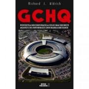 GCHQ. Povestea necenzurata a celei mai secrete agentii de informatii din Marea Britanie