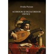 Acorduri si dezacorduri critice/Ovidiu Pecican