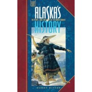 Alaska's History: The People, Land, and Events of, Paperback