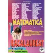 Matematica. Bacalaureat. M - Tehnologic. M - Stiintele naturii