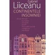 Continentele insomniei - Gabriel Liiceanu - PRECOMANDA