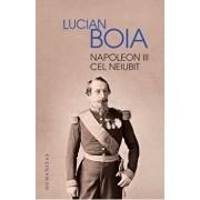 Napoleon III cel neiubit/Lucian Boia