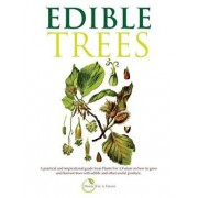 Edible Trees: A Practical and Inspirational Guide from Plants for a Future on How to Grow and Harvest Trees with Edible and Other Us, Paperback/Plants for a. Future