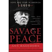 Savage Peace: Hope and Fear in America, 1919, Paperback/Ann Hagedorn