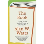 The Book: On the Taboo Against Knowing Who You Are, Paperback/Alan W. Watts