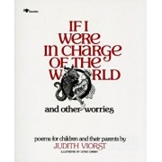 If I Were in Charge of the World and Other Worries: Poems for Children and Their Parents, Paperback/Judith Viorst