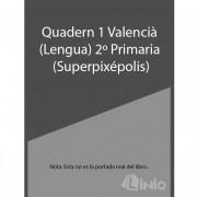 Quadern Llengua Valenciá 1-2N Primaria Superpixepolis