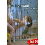 Jim Morrison: Final 24 - His Final Hours [DVD] [English] [2008]