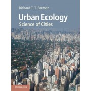 Urban Ecology. Science of Cities, Paperback/Richard T. T. Forman