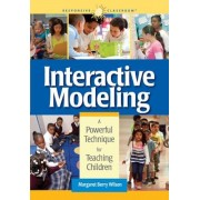 Interactive Modeling: A Powerful Technique for Teaching Children, Paperback
