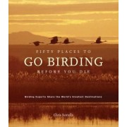 Fifty Places to Go Birding Before You Die ...