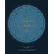 The Ultimate Guide to Numerology: Use the Power of Numbers and Your Birthday Code to Manifest Money, Magic, and Miracles, Paperback/Tania Gabrielle