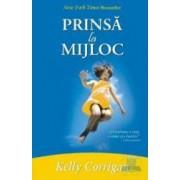 Prinsa la mijloc - Kelly Corrigan