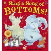 Sing a Song of Bottoms! by Jeanne Willis