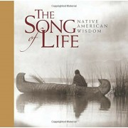 The Song of Life: Native American Wisdom, Hardcover